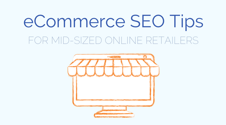 ecommerce-seo-tips-mid-sized-online-retailers